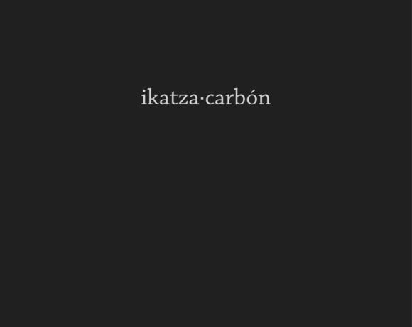 """EXPO GAZTEA """"IKATZA.CARBÓN"""""""
