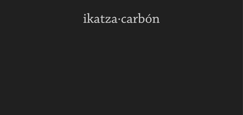 """EXPO GAZTEA: """"IKATZA.CARBÓN"""""""